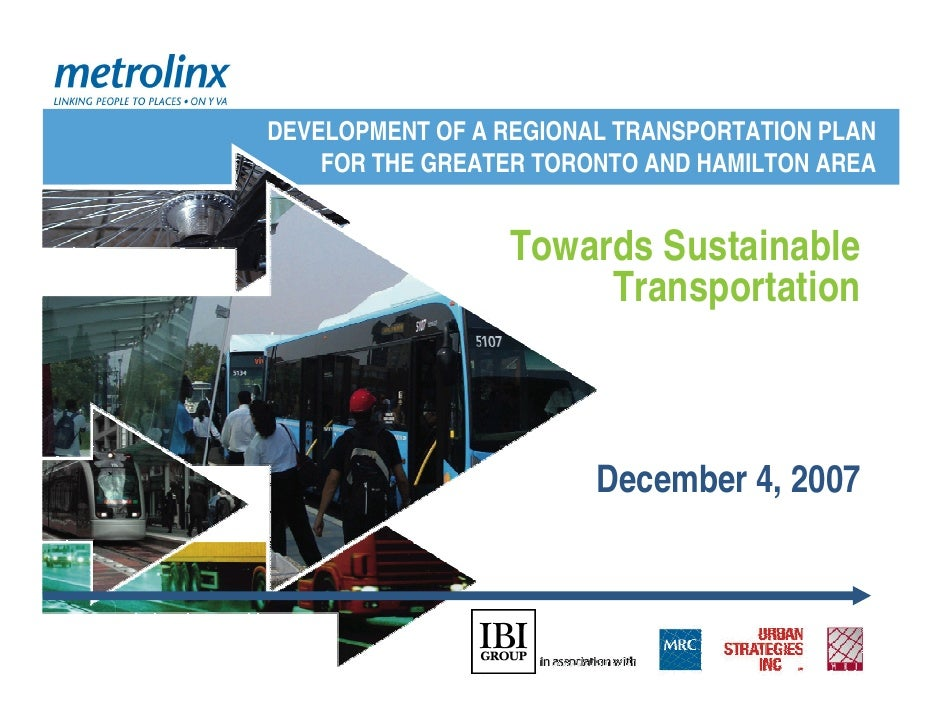 DEVELOPMENT OF A REGIONAL TRANSPORTATION PLAN     FOR THE GREATER TORONTO AND HAMILTON AREA                    Towards Sus...