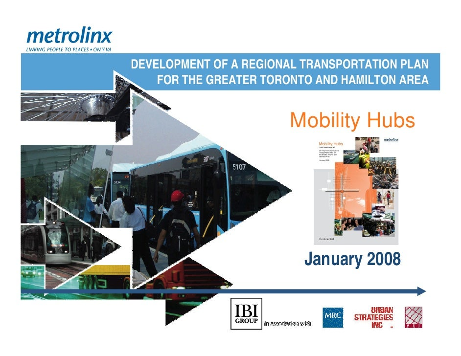 DEVELOPMENT OF A REGIONAL TRANSPORTATION PLAN     FOR THE GREATER TORONTO AND HAMILTON AREA                           Mobi...