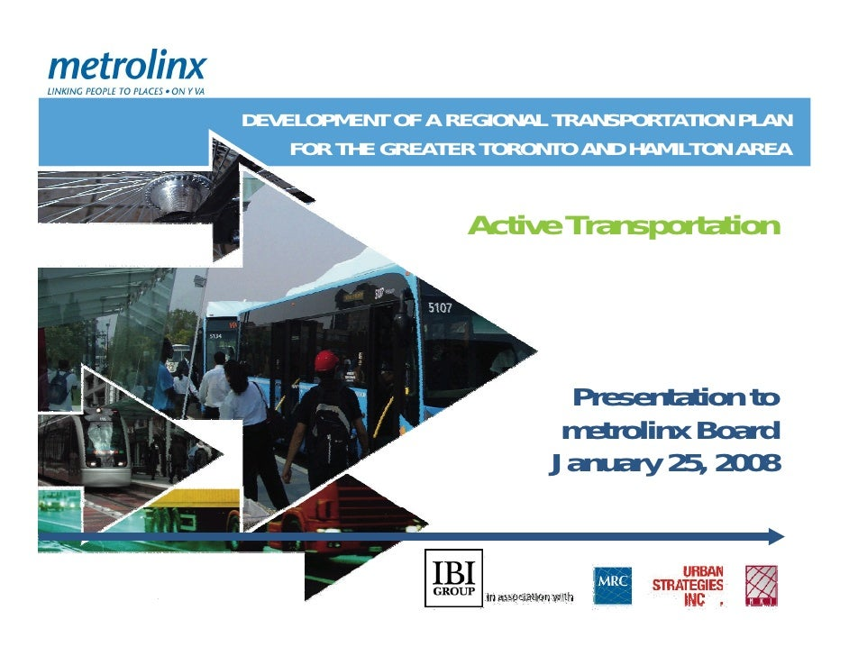 DEVELOPMENT OF A REGIONAL TRANSPORTATION PLAN     FOR THE GREATER TORONTO AND HAMILTON AREA                     Active Tra...