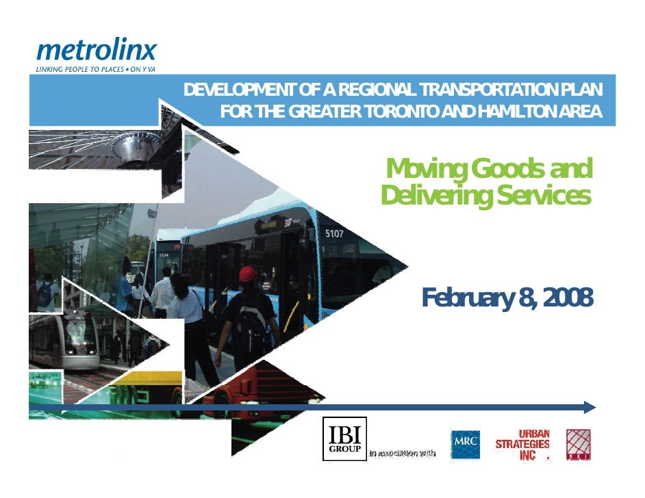 DEVELOPMENT OF A REGIONAL TRANSPORTATION PLAN     FOR THE GREATER TORONTO AND HAMILTON AREA                        Moving ...