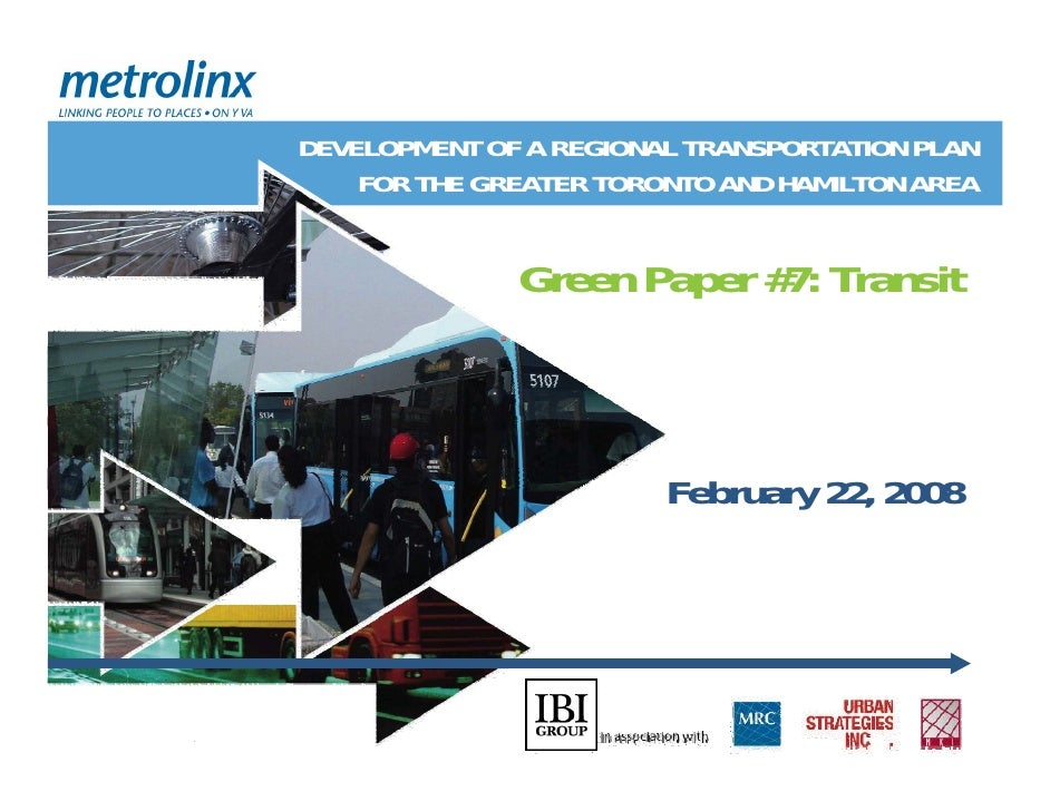 DEVELOPMENT OF A REGIONAL TRANSPORTATION PLAN     FOR THE GREATER TORONTO AND HAMILTON AREA                 Green Paper #7...