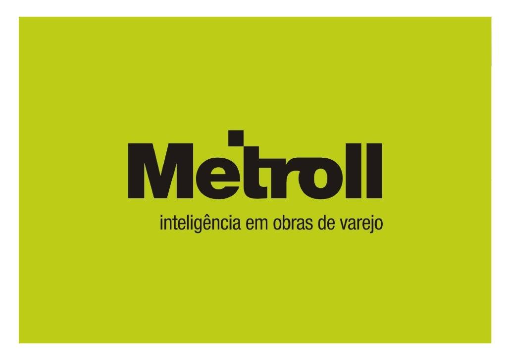 Introdução   A Metroll é uma empresa especialista nos serviços de Gerenciamento de Obras Rápidas e Programas de Roll-out (...