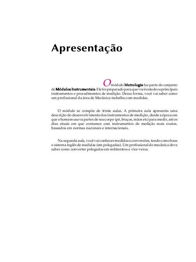 Omódulo MetrologiaMetrologiaMetrologiaMetrologiaMetrologia faz parte do conjunto deMódulos InstrumentaisMódulos Instrument...