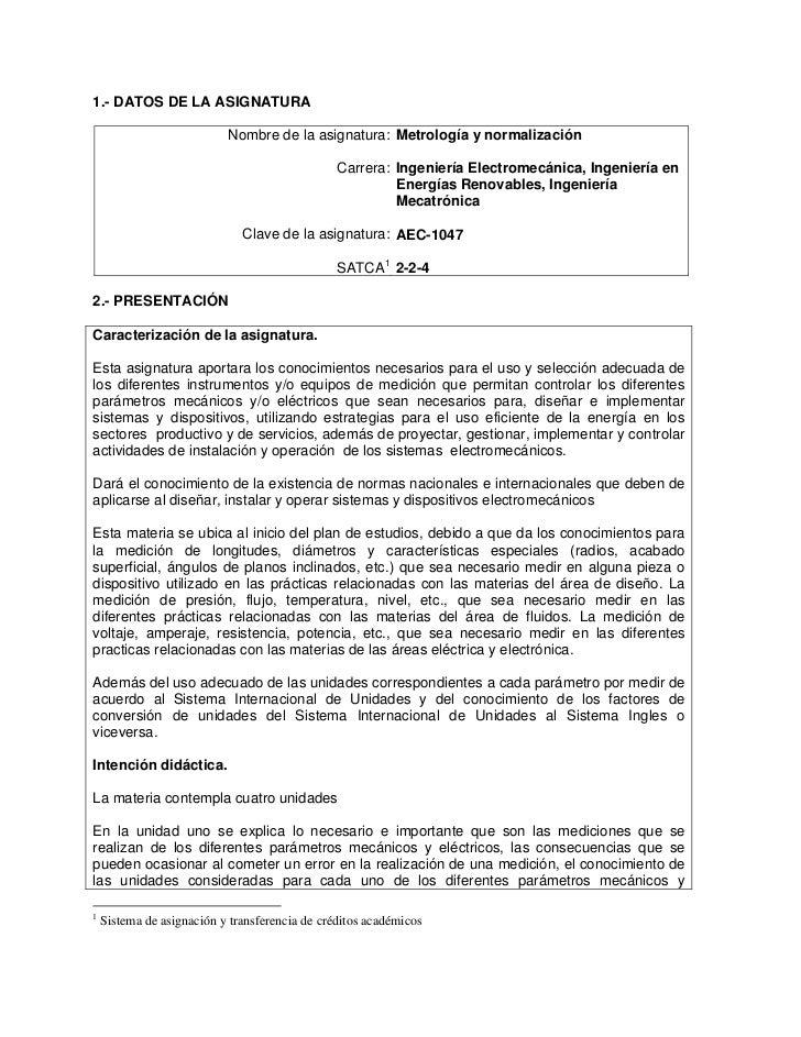 1.- DATOS DE LA ASIGNATURA                           Nombre de la asignatura: Metrología y normalización                  ...