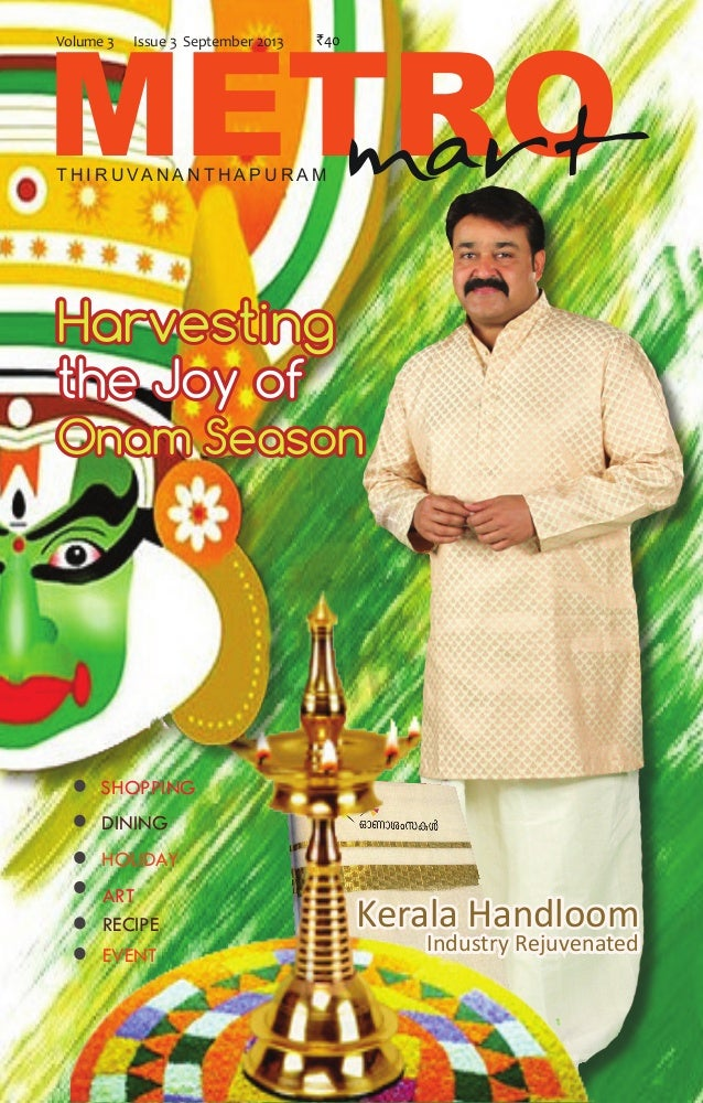 September 2013 1www.metromartdaily.com Harvesting the Joy of Onam Season METROmart Volume 3 Issue 3 September 2013 `40 Ker...