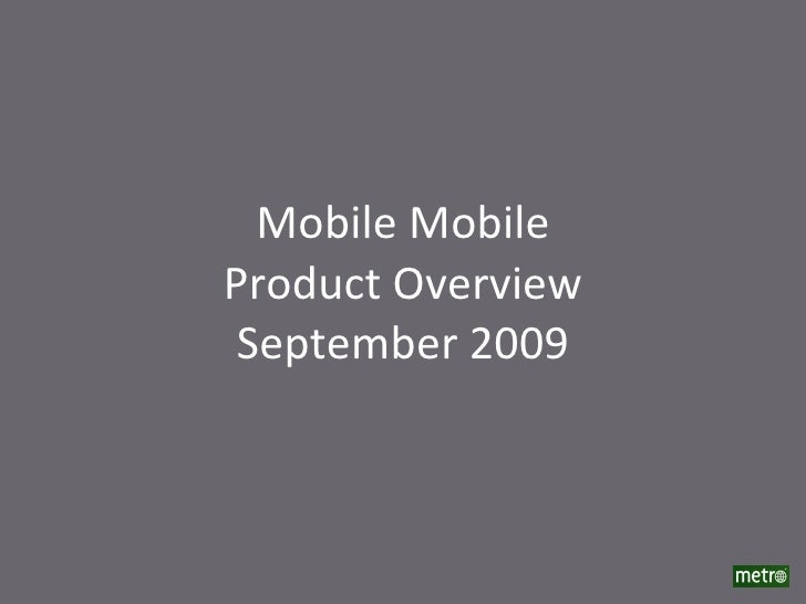 Mobile Mobile Product Overview September 2009