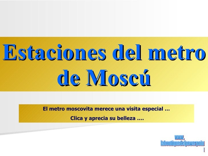 Estaciones del metro de Moscú El metro moscovita merece una visita especial … Clica y aprecia su belleza …. www. laboutiqu...