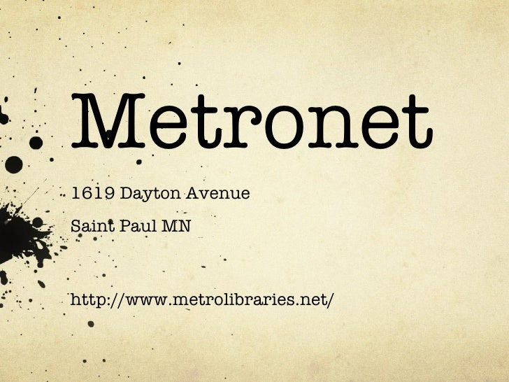 Metronet 1619 Dayton Avenue Saint Paul MN   http://www.metrolibraries.net/