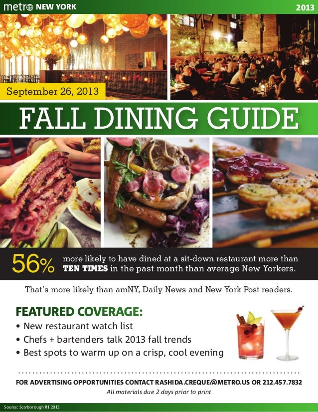 2013New YOrk Fall Dining Guide September 26, 2013 FOR ADVERTISING OPPORTUNITIES CONTACT RASHIDA.CREQUE@METRO.US or 212.457...