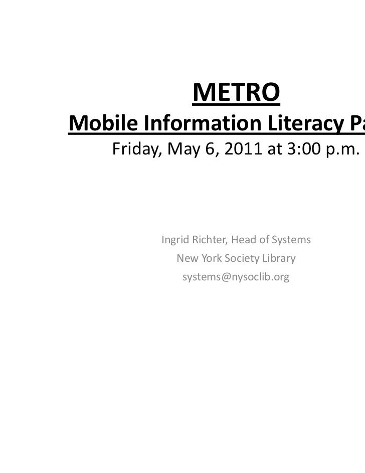 METROMobileInformationLiteracyPanel    Friday,May6,2011at3:00p.m.          IngridRichter,HeadofSystems      ...