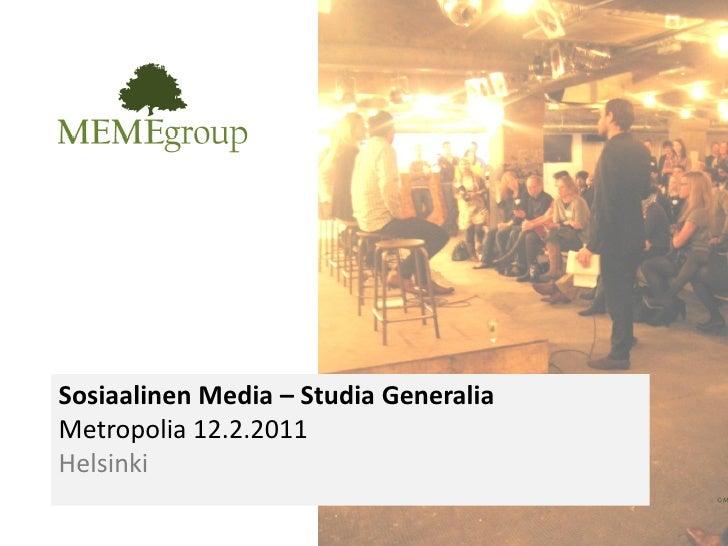 Sosiaalinen Media – Studia GeneraliaMetropolia 12.2.2011Helsinki                                                          ...