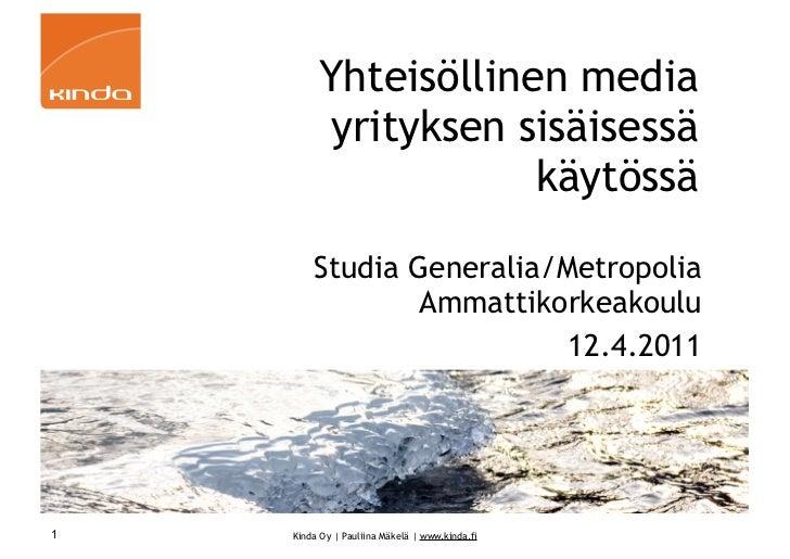 Yhteisöllinen media          yrityksen sisäisessä                     käytössä        Studia Generalia/Metropolia         ...