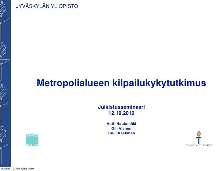 JYVÄSKYLÄN YLIOPISTO                                    Metropolialueen kilpailukykytutkimus                              ...