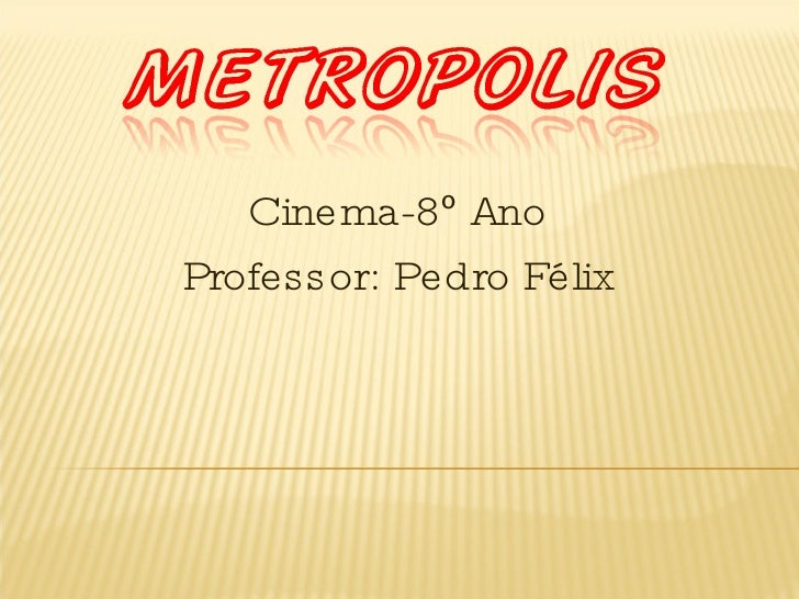 Cinema-8 º  Ano Professor: Pedro Félix
