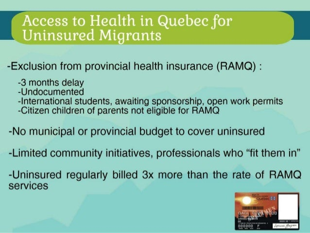 Understanding the health status of uninsured migrants in Montreal: towards improving access to care Slide 3