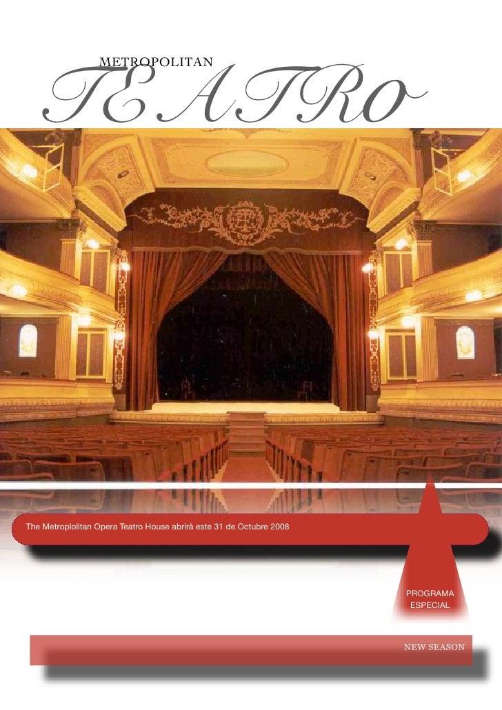 TEATRo                   METROPOLITAN     The Metroplolitan Opera Teatro House abrirà este 31 de Octubre 2008             ...