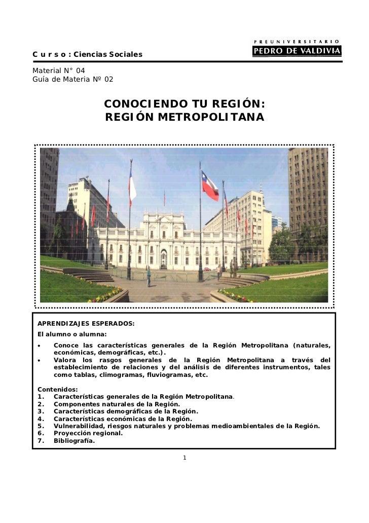C u r s o : Ciencias SocialesMaterial N° 04Guía de Materia Nº 02                   CONOCIENDO TU REGIÓN:                  ...