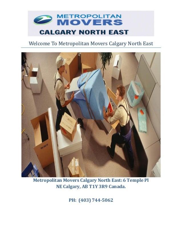 Welcome To Metropolitan Movers Calgary North East  Metropolitan Movers Calgary North East: .  PH: (403) 744-5062
