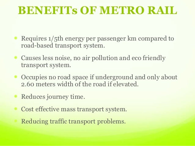 advantages and disadvantages of metro rail in delhi What are the advantages of metro rail what are the disadvantages of metro rail what are disadvantages and advantages of metro in bangalore.