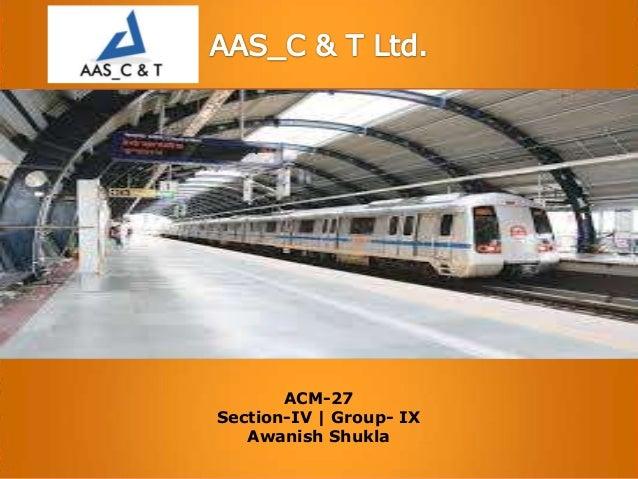 ACM-27 Section-IV | Group- IX Awanish Shukla