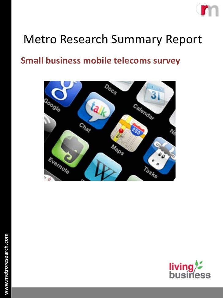 Metro Research Summary Report                        Small business mobile telecoms surveywww.metroresearch.com