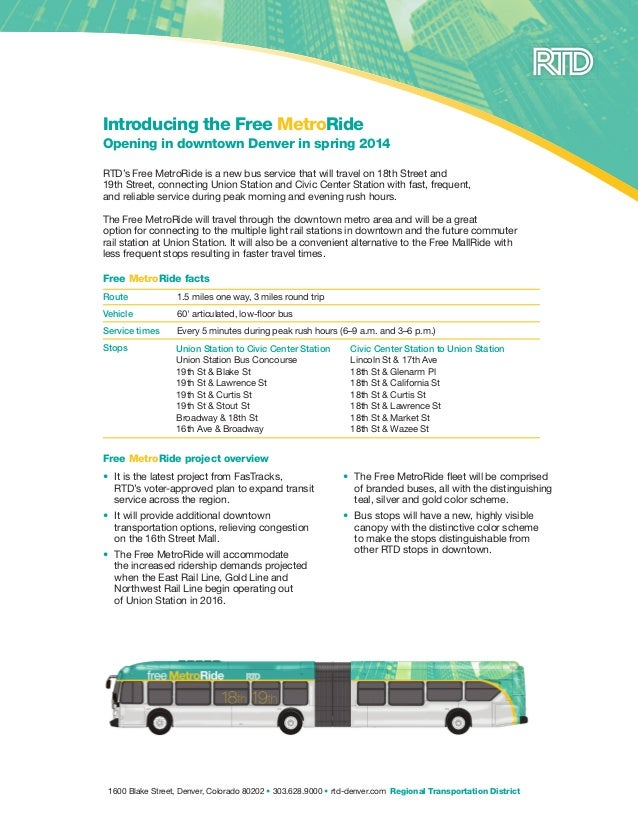 Introducing the Free MetroRide Opening in downtown Denver in spring 2014 RTD's Free MetroRide is a new bus service that wi...