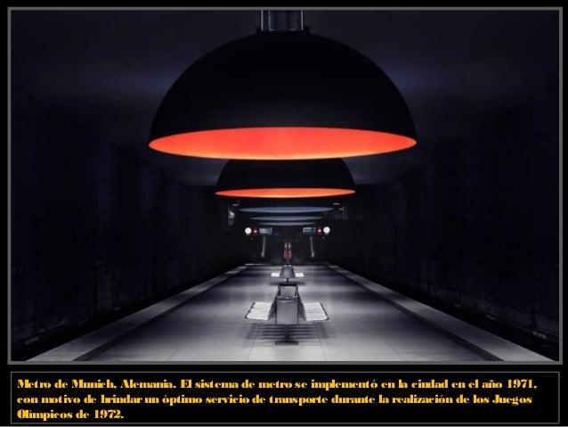 Metro de Múnich, Alemania. Tiene 100 estaciones activas y más de 103 kilómetros de longitud en su recorrido, la velocidad ...