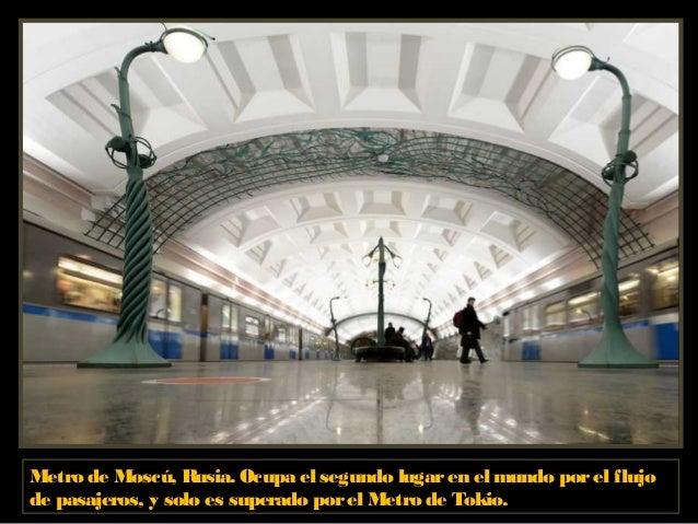 Metro de Tokio, Japón. Ocupa el tercerlugaren el mundo porla extensión de tramos. La primera línea fue inaugurada en 1927....