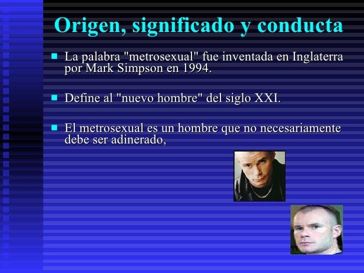 Definicion de metrosexualismo