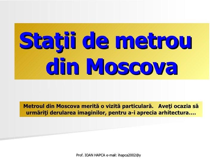 Staţii de metrou  din Moscova Cherry Blossoms in Japan Metroul din Moscova merită o vizită particulară .   Aveţi ocazia să...