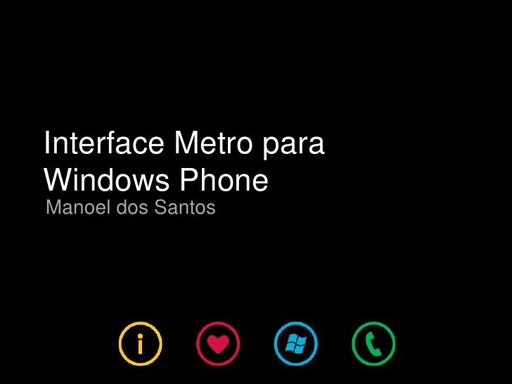 Interface Metro paraWindows PhoneManoel dos Santos