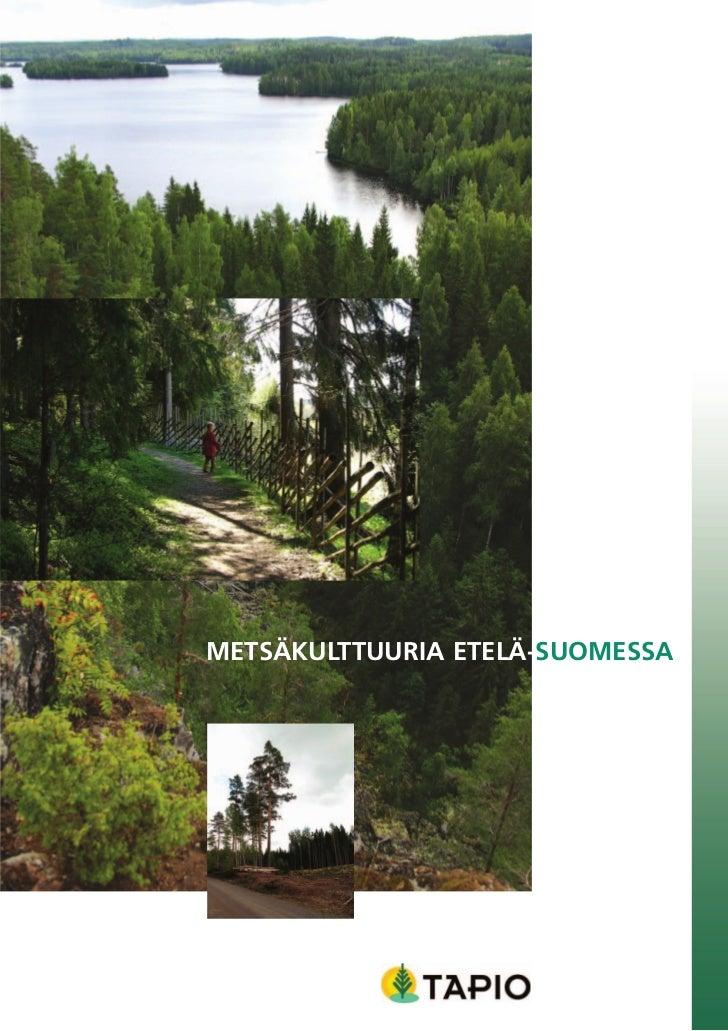 METSÄKULTTUURIA ETELÄ-SUOMESSA
