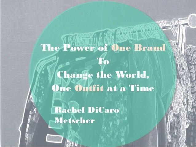 The Power of One Brand To Change the World, One Outfit at a Time Rachel DiCaro Metscher