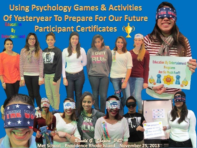Using Psychology Games & Activities of Yesteryear to Prepare For Our Future. An Education by Entertainment Program. By: Dr...