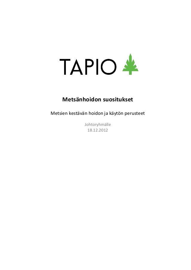 Metsänhoidon suosituksetMetsien kestävän hoidon ja käytön perusteet               Johtoryhmälle                 18.12.2012