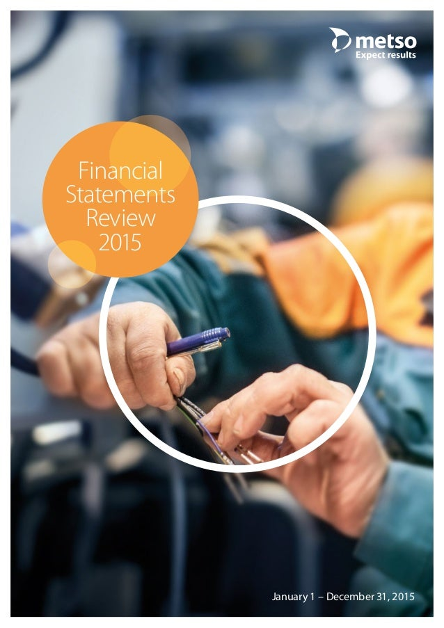 Metso's Financial Statements Review for 2015January 1 – December 31, 2015 Financial Statements Review 2015