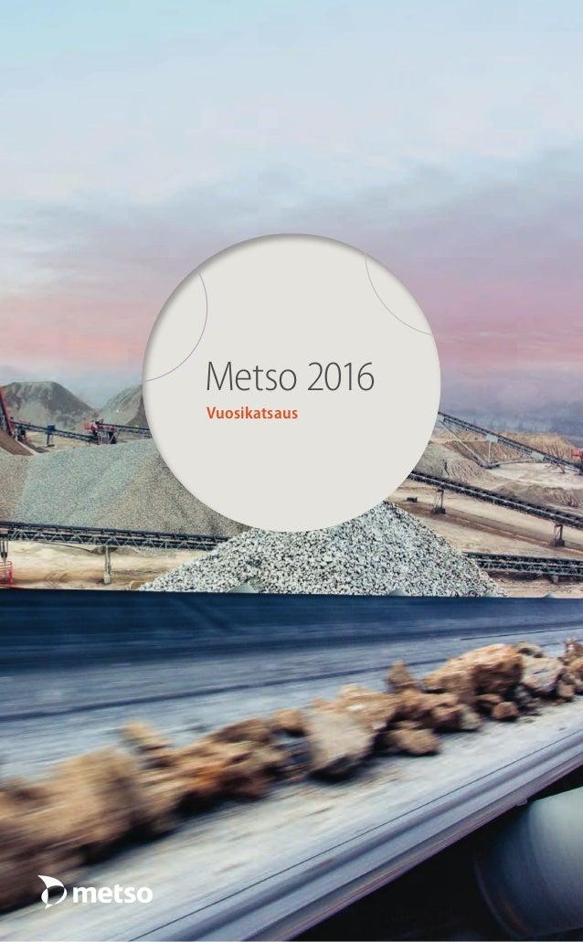 Metso 2016 Vuosikatsaus