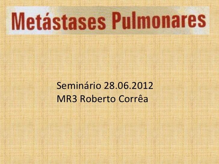 Seminário 28.06.2012MR3 Roberto Corrêa