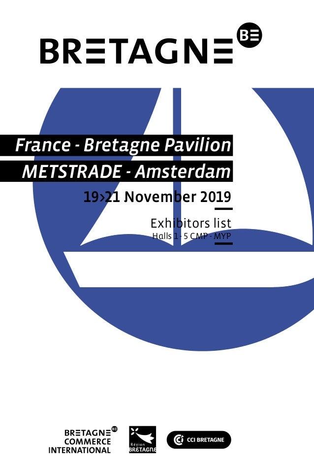 France - Bretagne Pavilion METSTRADE - Amsterdam 19>21 November 2019 Exhibitors list Halls 1 - 5 CMP - MYP