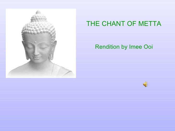 THE CHANT OF METTA   Rendition by Imee Ooi