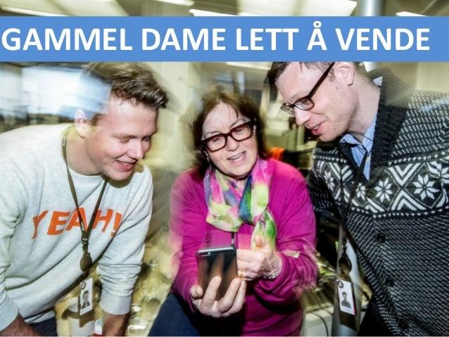 GAMMEL DAME LETT Å VENDE