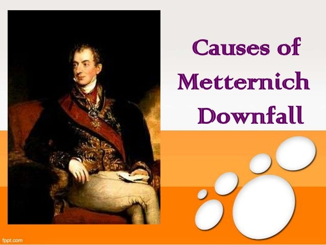 Causes of Metternich Downfall
