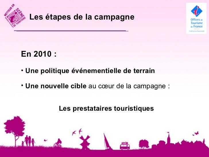 2010, une politique événementiellePlusieurs territoires aquitains sesont engagés dans la démarche    événementielle en 201...