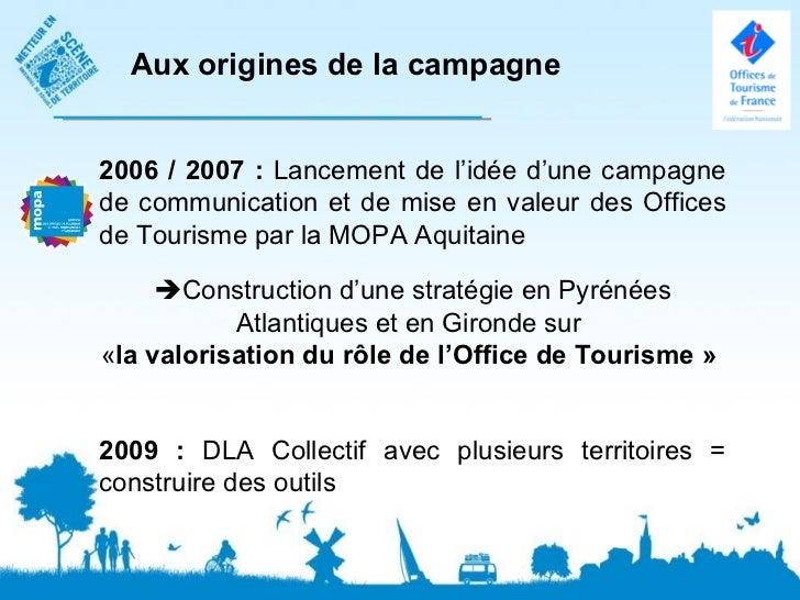 Aux origines de la campagne2006 / 2007 : Lancement de l'idée d'une campagnede communication et de mise en valeur des Offic...