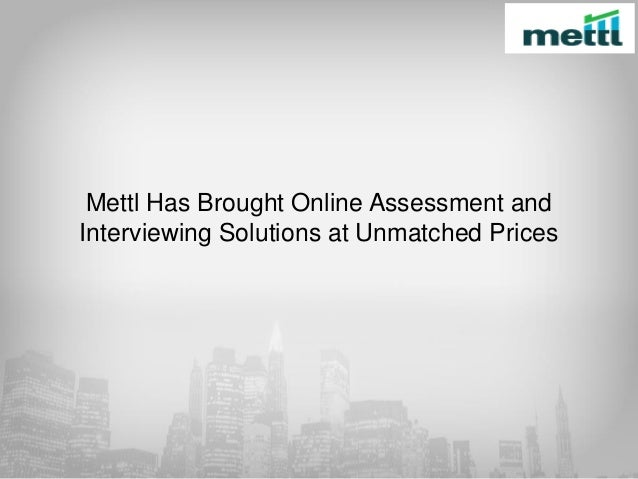 Mettl has brought online assessment and interviewing solutions at unm…