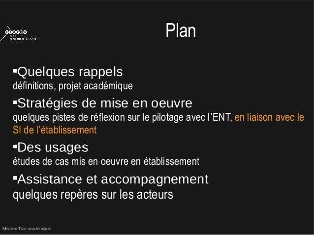 Mission Tice académiquePlanQuelques rappelsdéfinitions, projet académiqueStratégies de mise en oeuvrequelques pistes de ré...
