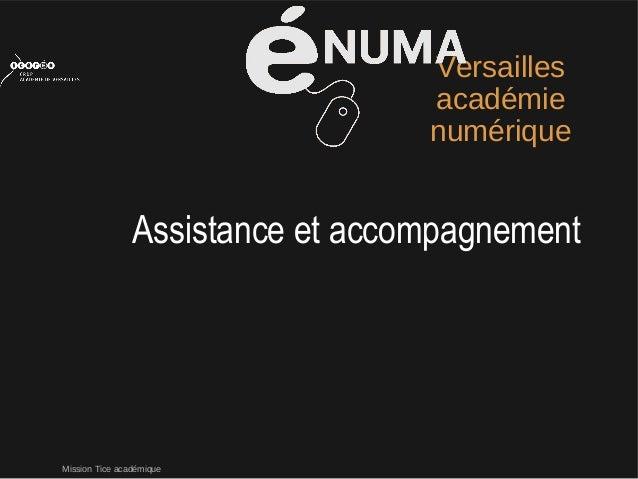 Mission Tice académiqueVersaillesacadémienumériqueAssistance et accompagnement
