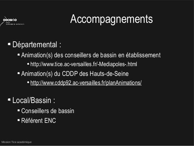 Mission Tice académiqueAccompagnementsDépartemental :Animation(s) des conseillers de bassin en établissementhttp://www.tic...