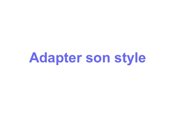 Adapter son style