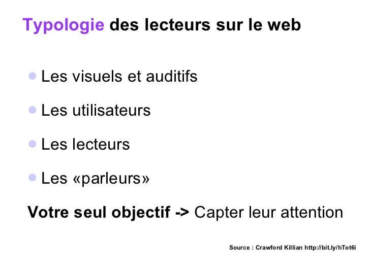 Typologie  des lecteurs sur le web <ul><li>Les visuels et auditifs </li></ul><ul><li>Les utilisateurs </li></ul><ul><li>Le...